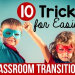 10 Tricks for Easier Transitions