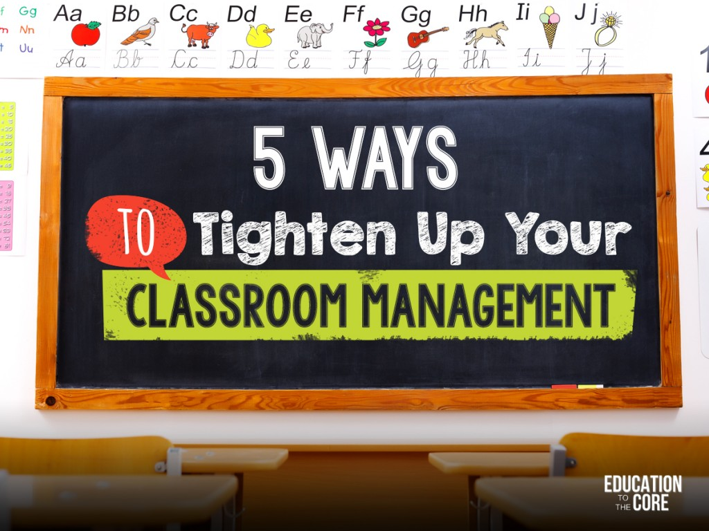 5 Ways to Tighten Up Your Classroom Management