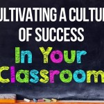 Cultivating a Culture of Success in Your Classroom