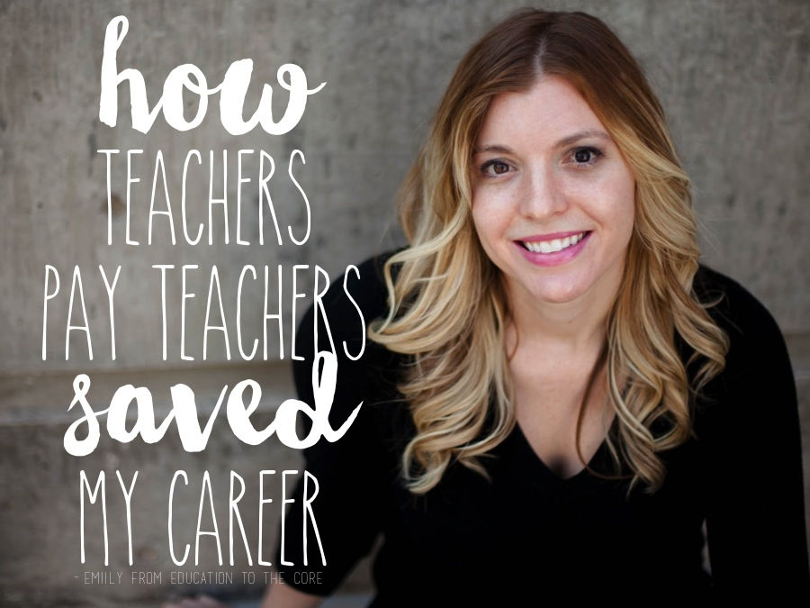 How Selling on TeachersPayTeachers Saved My Career