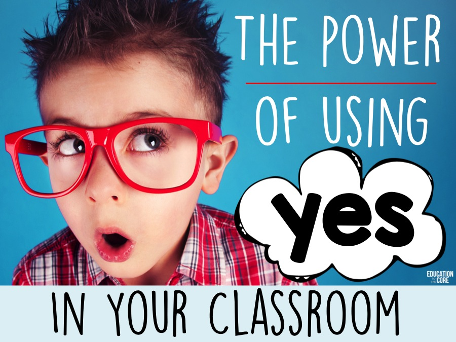 The Power of Using Yes in Your Classroom