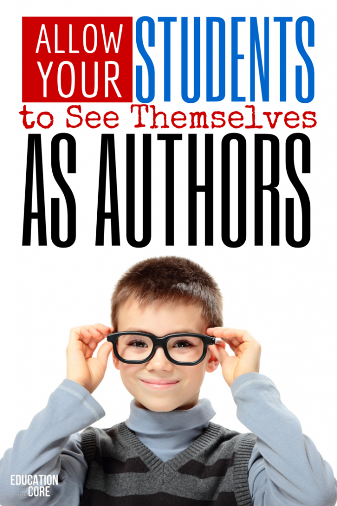 Allow Your Students to See Themselves as Authors