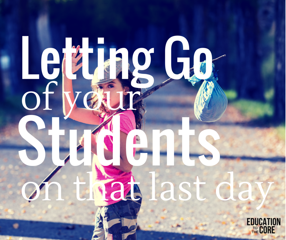 Letting Go of Your Students on the Last Day