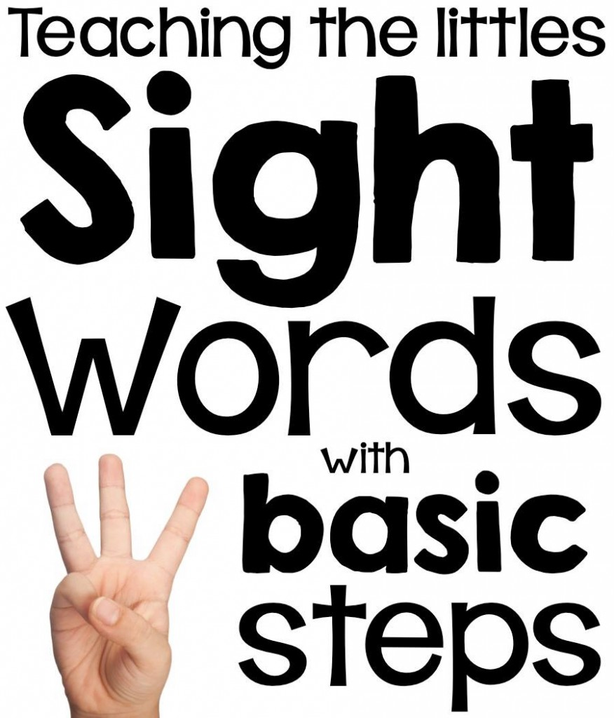 Teaching the Littles Sight Words with Three Basic Steps