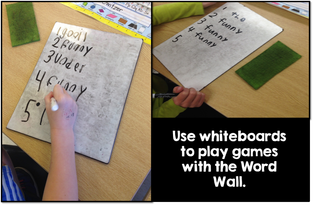 Use whiteboards to play games with the word wall.
