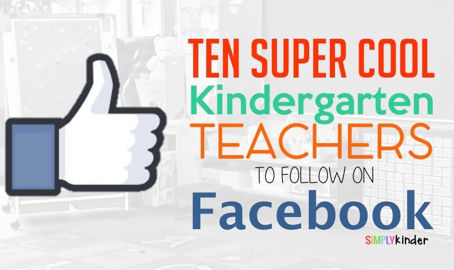 Kindergarten Teachers to Follow on Facebook
