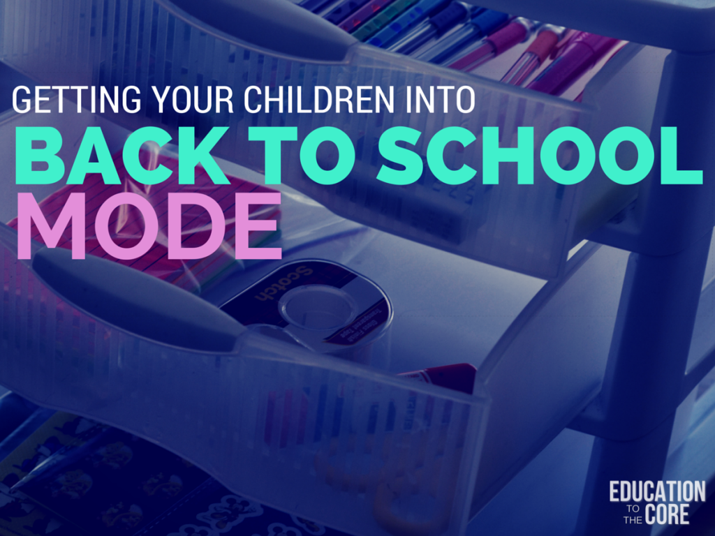 Getting Your Children into Back to School Mode
