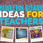 30 Bulletin Board Ideas for Teachers