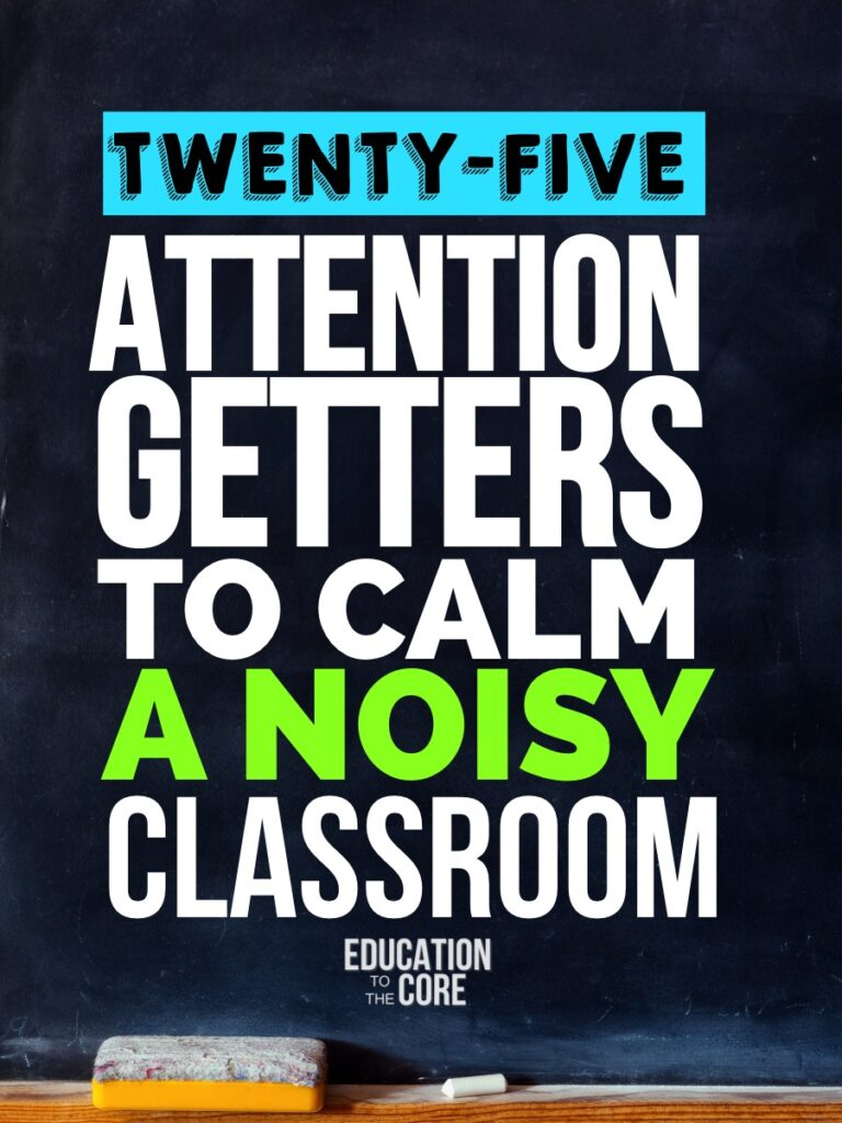 25 Attention Getters to Calm a Noisy Classroom
