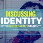 Discussing Identity with Kindergarten Students