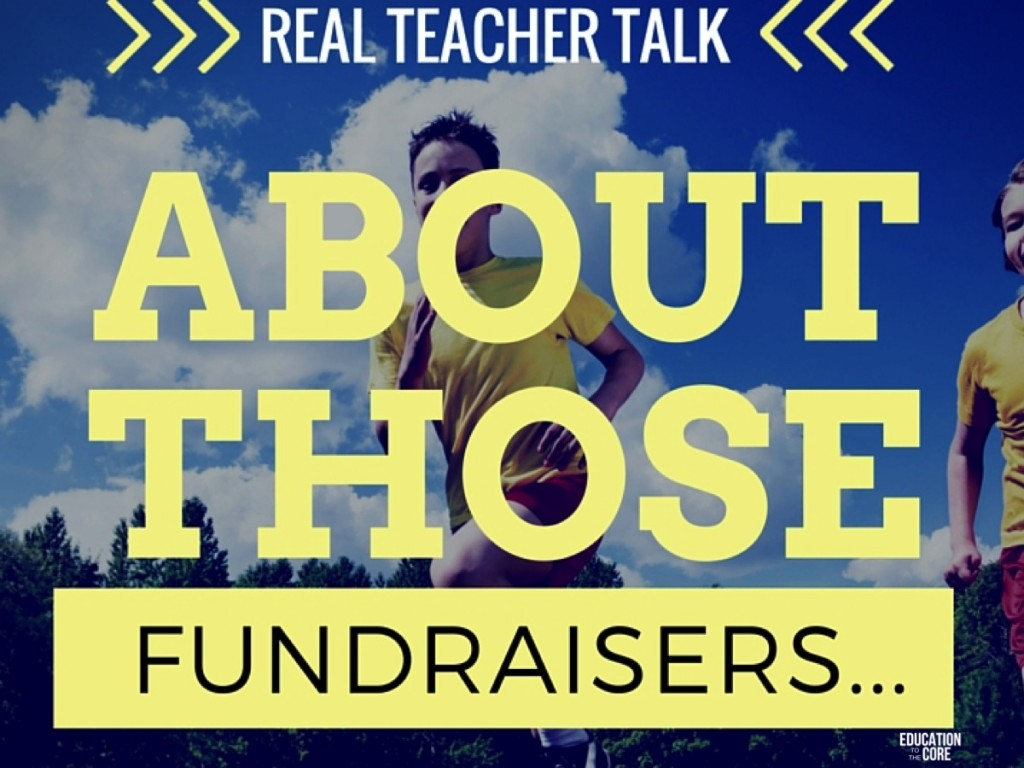 """Real Teacher Talk:  About Those School """"Fundraisers"""""""