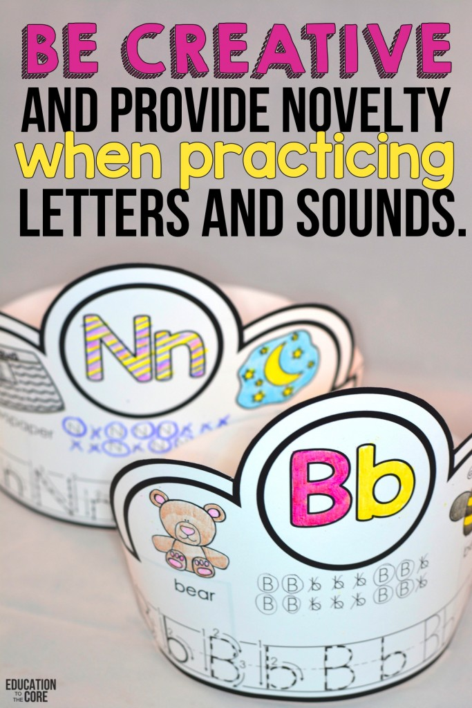 4. Be creative and provide novelty when practicing letters and sounds