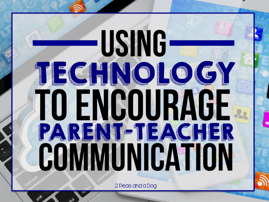 Using Technology to Encourage Parent-Teacher Communication from Kristy from 2 Peas and a Dog