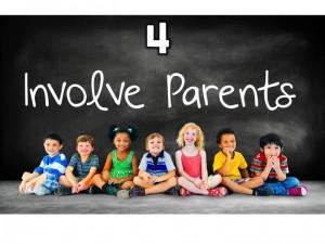 4. Involve Parents