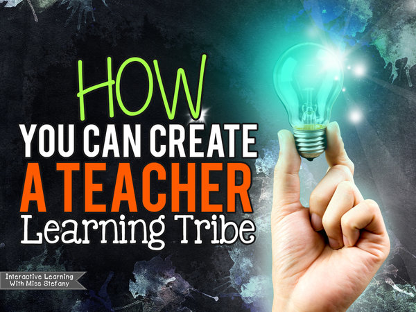 How You Can Create a Teacher Learning Tribe: Guest Article by Stefany from Interactive Learning with Miss Stefany