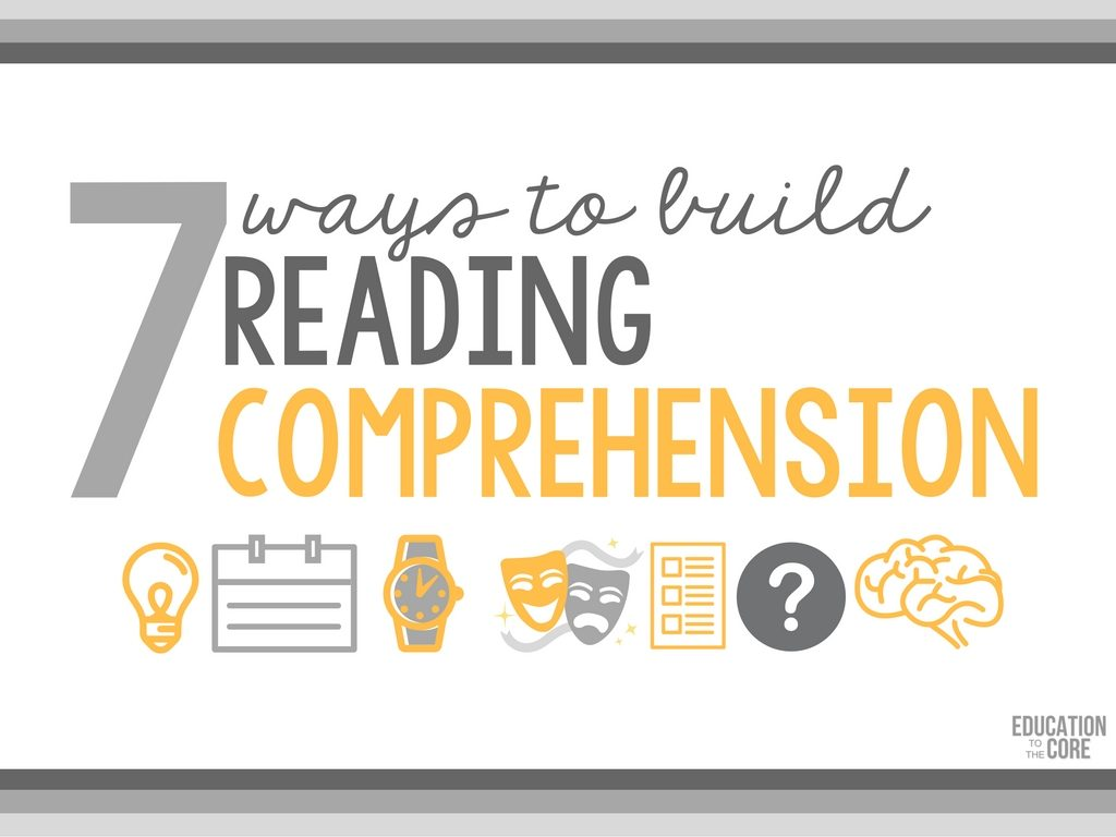 7 Ways to Build Reading Comprehension