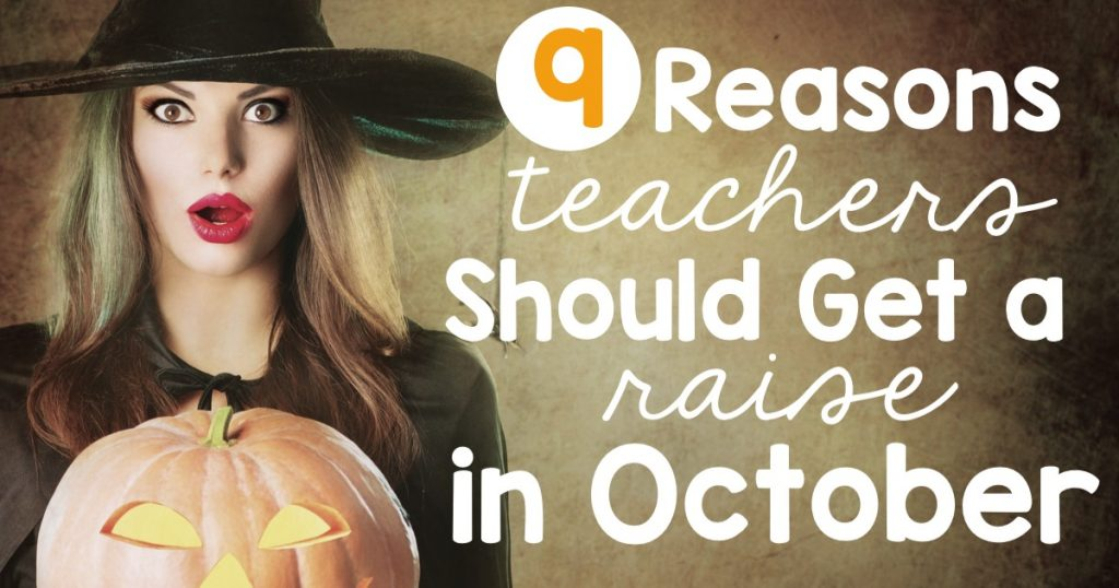 9 Reasons Teachers Should Get a Raise in October