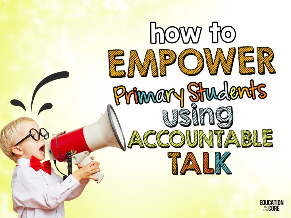 How to Empower Primary Students Using Accountable Talk