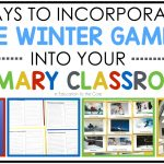 6 Ways to Incorporate the Winter Games into Your Primary Classroom