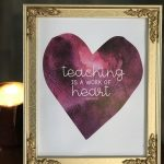 Teaching is a Work of Heart Printable