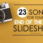23 Songs for Your End of the Year Slideshow