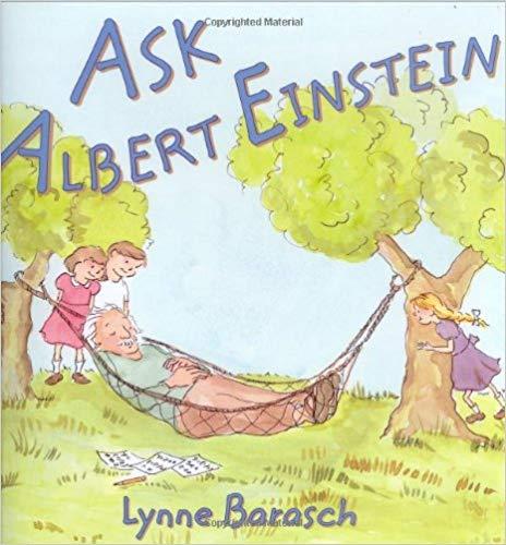 Ask Albert Einstein by Lynne Barasch