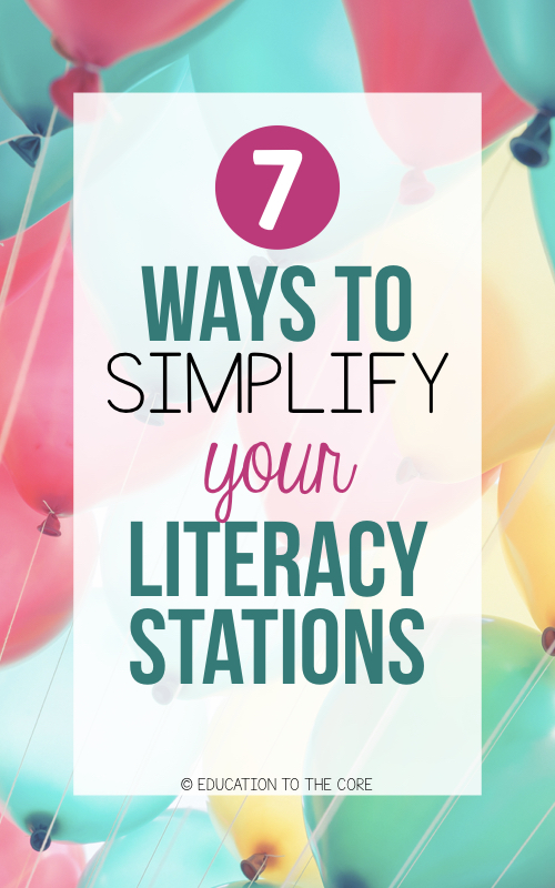 7 Ways to Simplify Your Literacy Stations