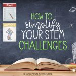 How to Simplify your STEM Challenges