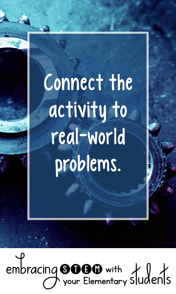 Connect the activity to real-world problems.