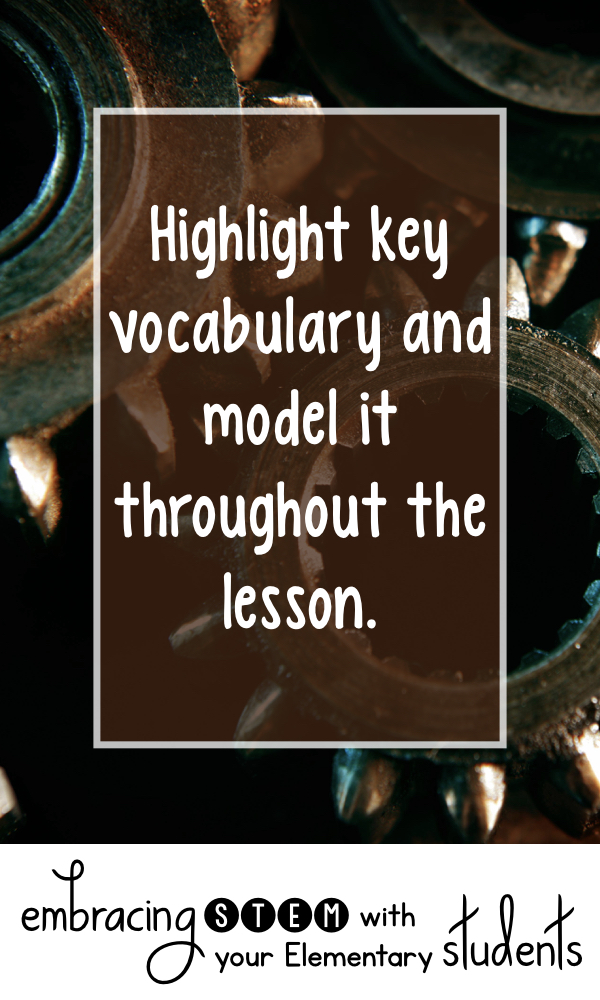 Highlight key vocabulary and model it throughout the lesson.